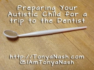 Preparing Your Autistic Child for a Trip to the Dentist
