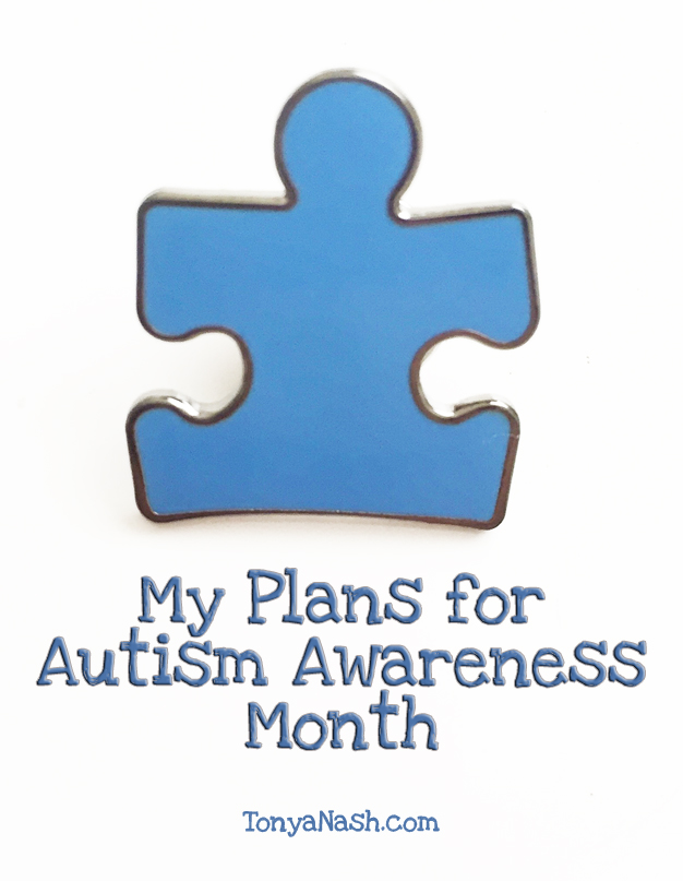 My Plans For Autism Awareness Month